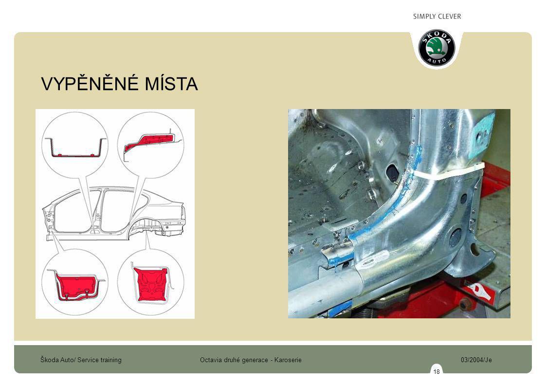Škoda Auto/ Service training Octavia druhé generace - Karoserie 03/2004/Je 18 VYPĚNĚNÉ MÍSTA