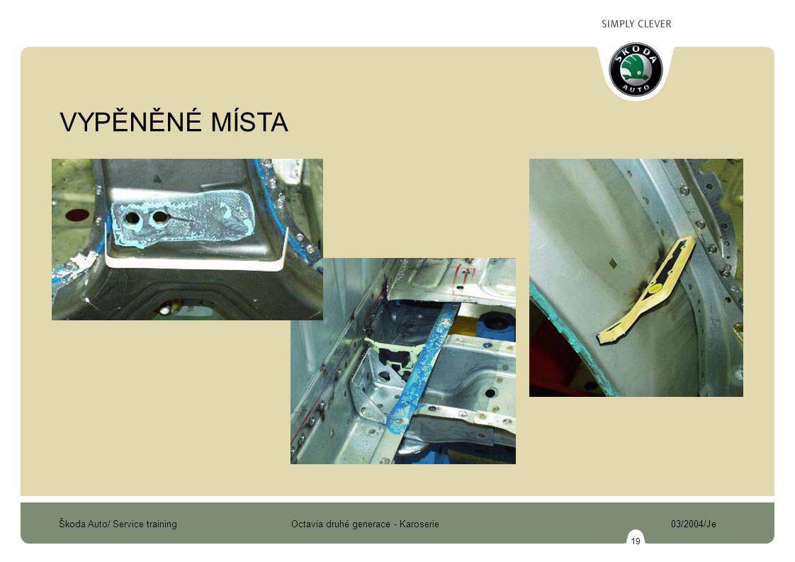 Škoda Auto/ Service training Octavia druhé generace - Karoserie 03/2004/Je 19 VYPĚNĚNÉ MÍSTA
