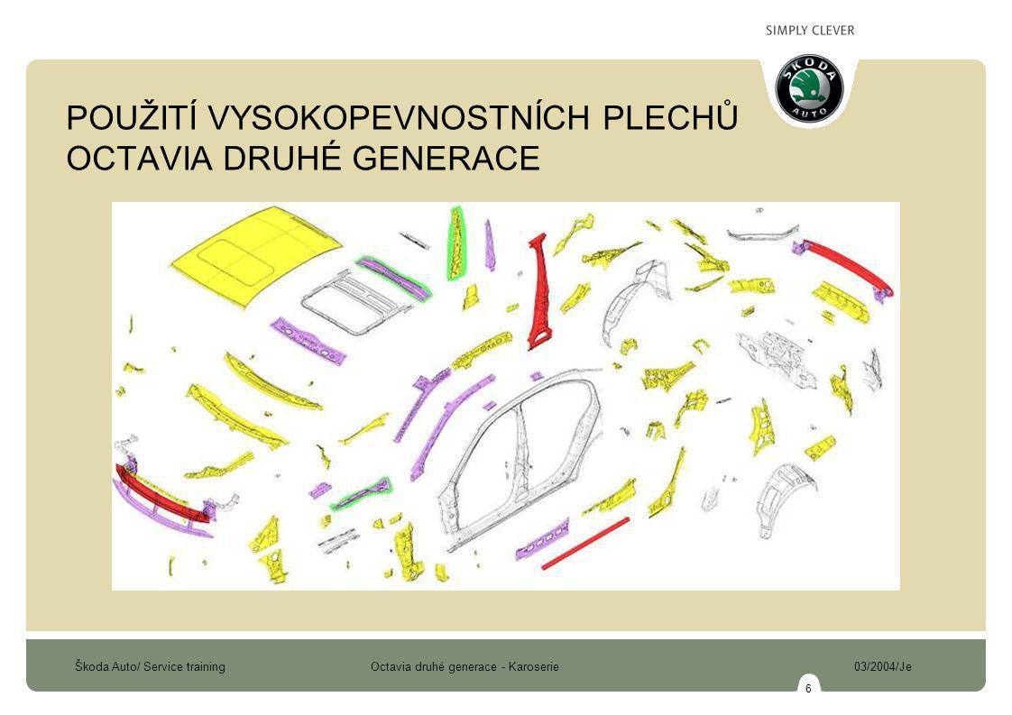 Škoda Auto/ Service training Octavia druhé generace - Karoserie 03/2004/Je 7 PŘEDNÍ ČÁST