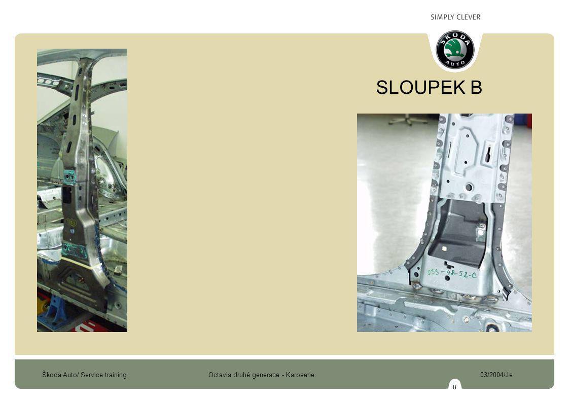 Škoda Auto/ Service training Octavia druhé generace - Karoserie 03/2004/Je 8 SLOUPEK B