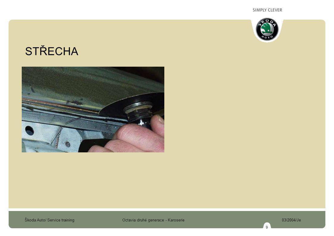 Škoda Auto/ Service training Octavia druhé generace - Karoserie 03/2004/Je 9 STŘECHA