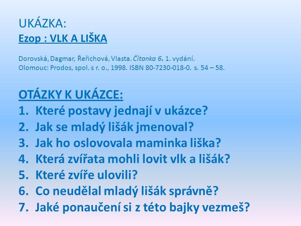 UKÁZKA: Ezop : VLK A LIŠKA Dorovská, Dagmar, Řeřichová, Vlasta. Čítanka 6. 1. vydání. Olomouc: Prodos, spol. s r. o., 1998. ISBN 80-7230-018-0. s. 54