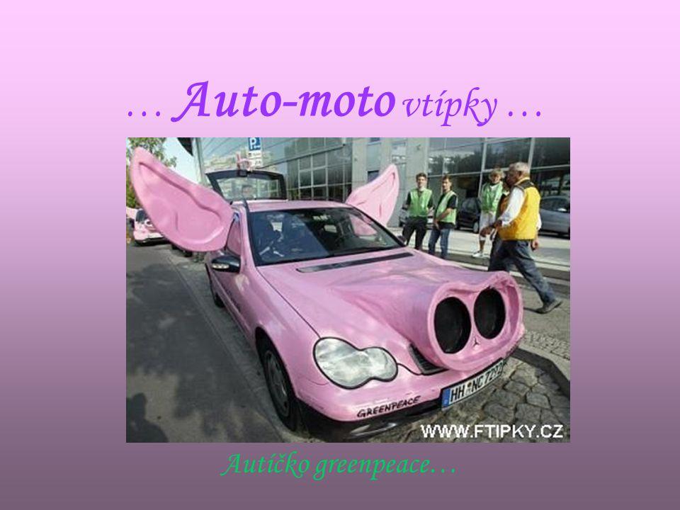 … Auto-moto vtípky … Autíčko greenpeace…