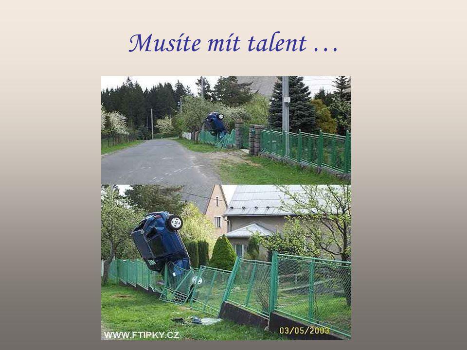 Musíte mít talent …