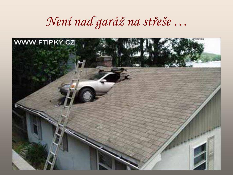 Není nad garáž na střeše …