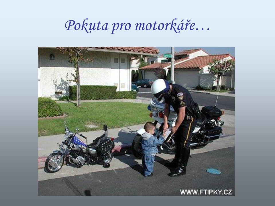 Pokuta pro motorkáře…