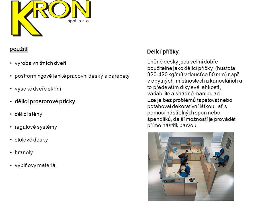 výroba vnitřních dveří postformingové lehké pracovní desky a parapety vysoké dveře skříní dělící prostorové příčky dělící stěny regálové systémy stolo