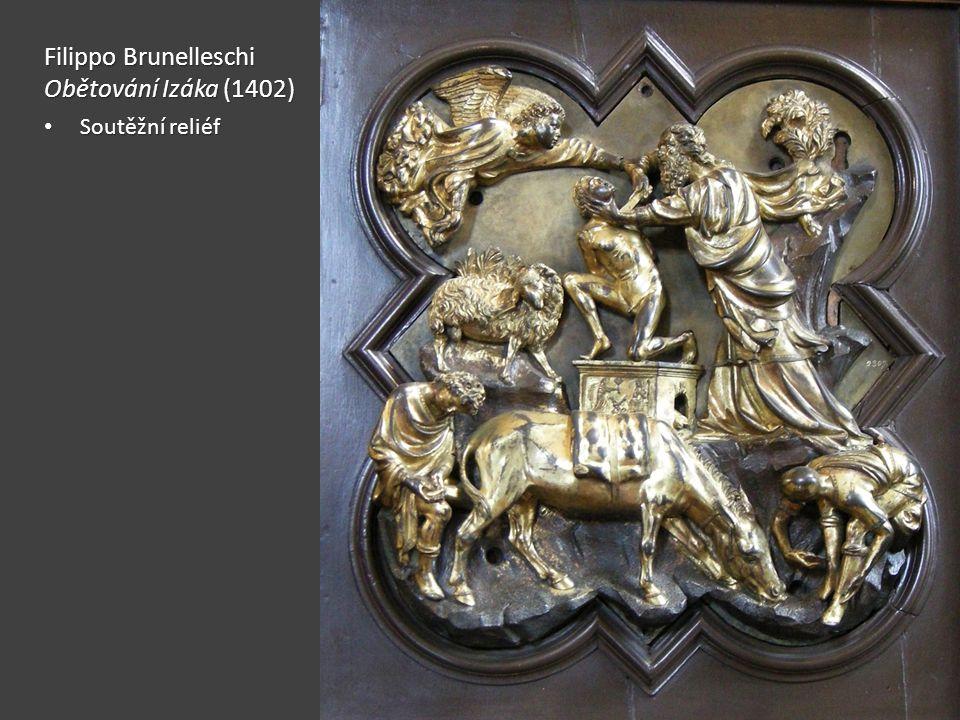 Filippo Brunelleschi Obětování Izáka (1402) Soutěžní reliéf Soutěžní reliéf