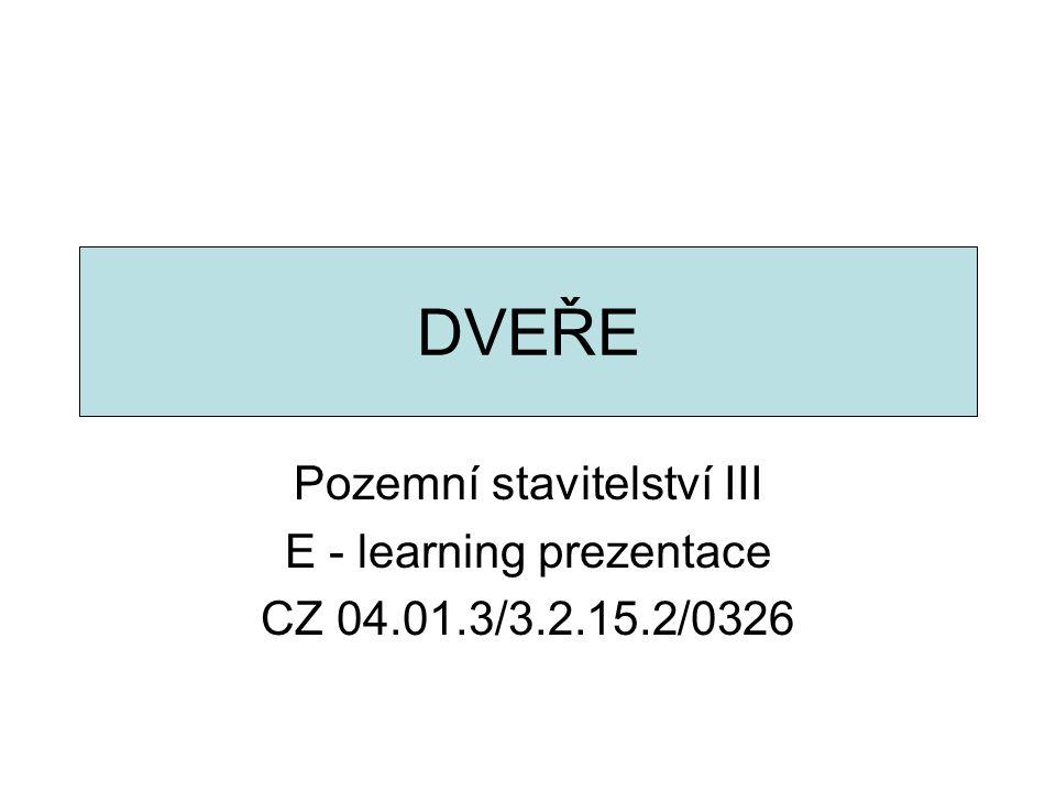 DVEŘE Pozemní stavitelství III E - learning prezentace CZ 04.01.3/3.2.15.2/0326