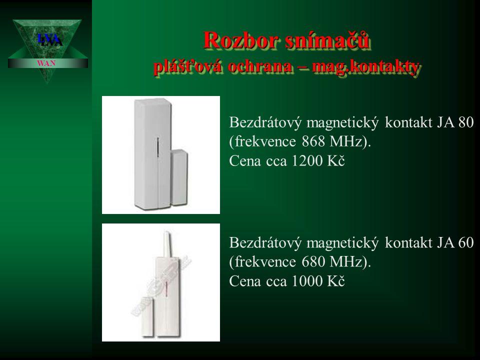 Rozbor snímačů plášťová ochrana – mag.kontakty LVALVA WAN Čtyřvodičový masivní kovový šroubovací magnetický kontakt povrchový s drátovými vývody. Magn