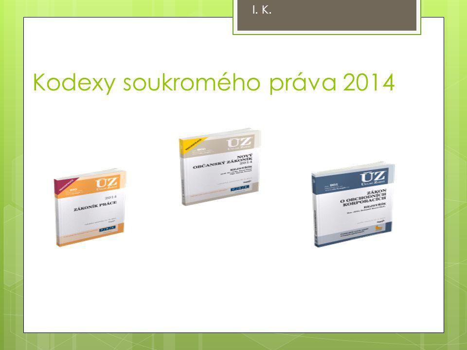 Kodexy soukromého práva 2014 I. K.