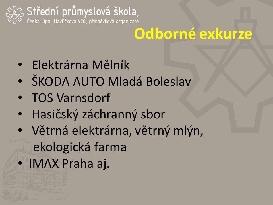 Odborné exkurze Elektrárna Mělník ŠKODA AUTO Mladá Boleslav TOS Varnsdorf Hasičský záchranný sbor Větrná elektrárna, větrný mlýn, ekologická farma IMAX Praha aj.