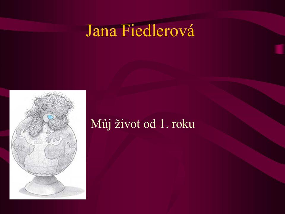 Jana Fiedlerová Můj život od 1. roku