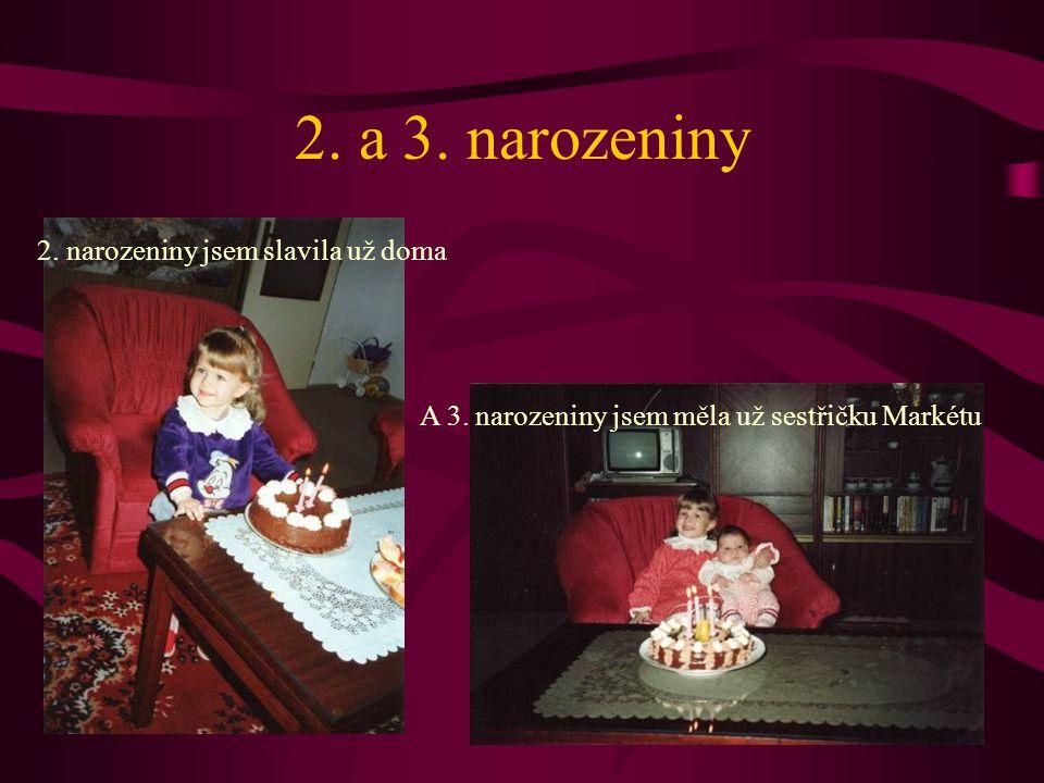 2.a 3. narozeniny 2. narozeniny jsem slavila už doma A 3.