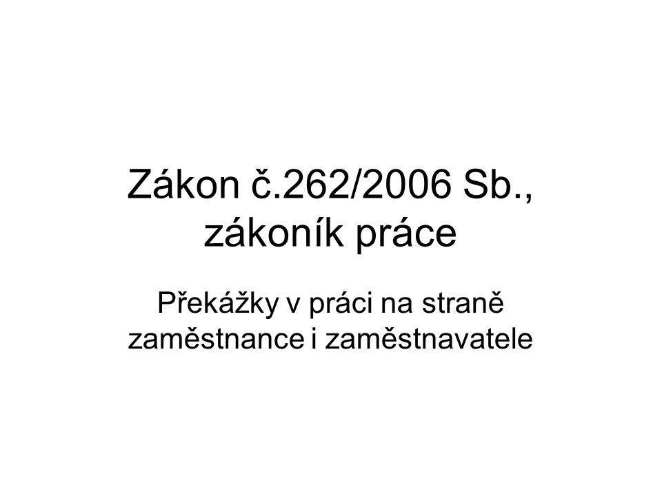 Zákon č.262/2006 Sb., zákoník práce Překážky v práci na straně zaměstnance i zaměstnavatele