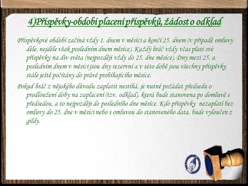 4)Příspěvky-období placení příspěvků, žádost o odklad Příspěvkové období začíná vždy 1.