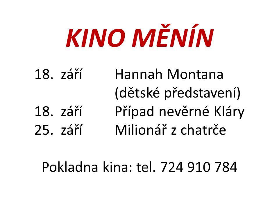 KINO MĚNÍN 18. záříHannah Montana (dětské představení) 18.