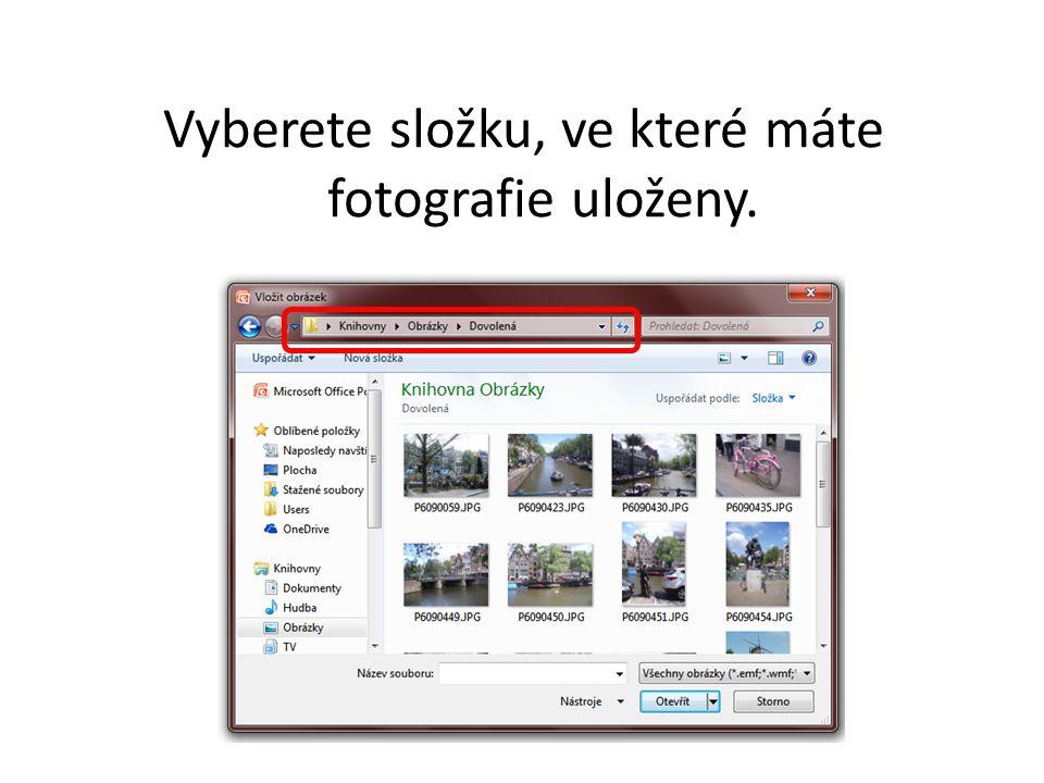 Vyberete složku, ve které máte fotografie uloženy.