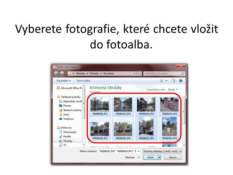 Vyberete fotografie, které chcete vložit do fotoalba.