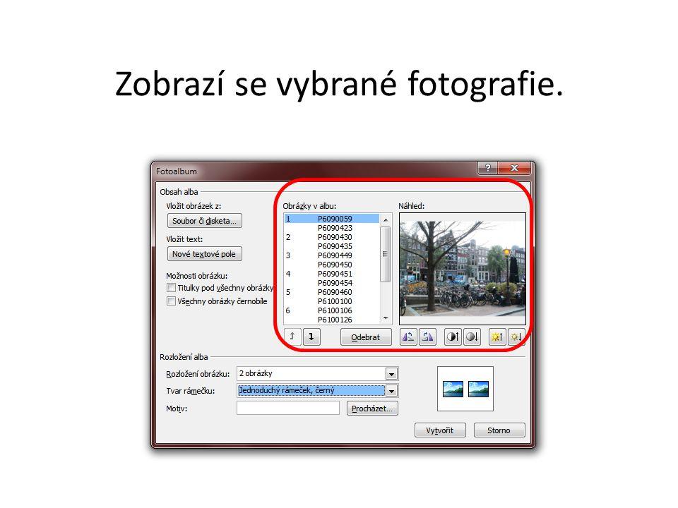Zobrazí se vybrané fotografie.
