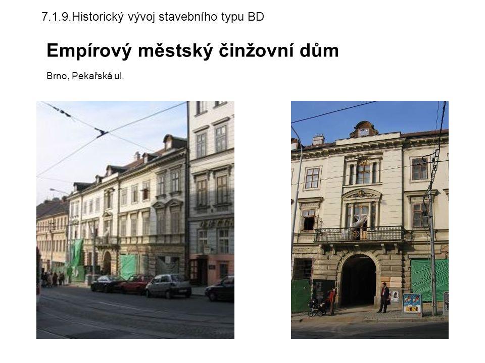 7.1.9.Historický vývoj stavebního typu BD Empírový městský činžovní dům Brno, Pekařská ul.
