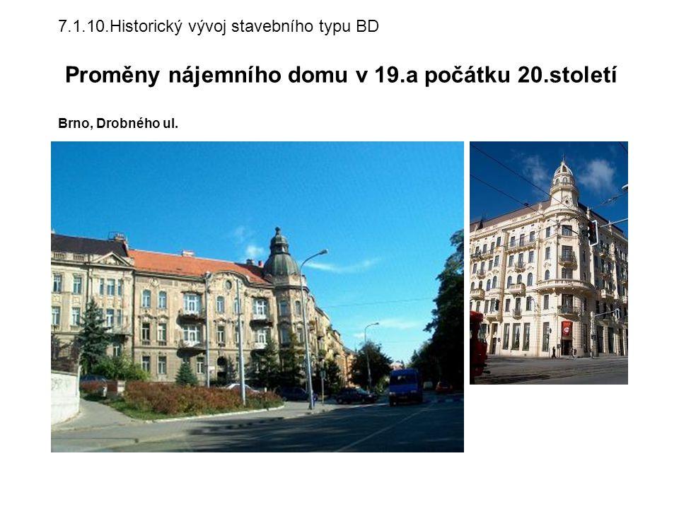 7.1.10.Historický vývoj stavebního typu BD Proměny nájemního domu v 19.a počátku 20.století Brno, Drobného ul.