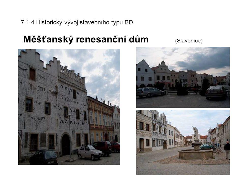 7.1.4.Historický vývoj stavebního typu BD Měšťanský renesanční dům (Slavonice)