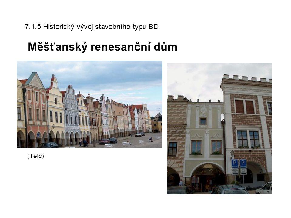 7.1.6.Historický vývoj stavebního typu BD Měšťanský renesanční dům Slavonice