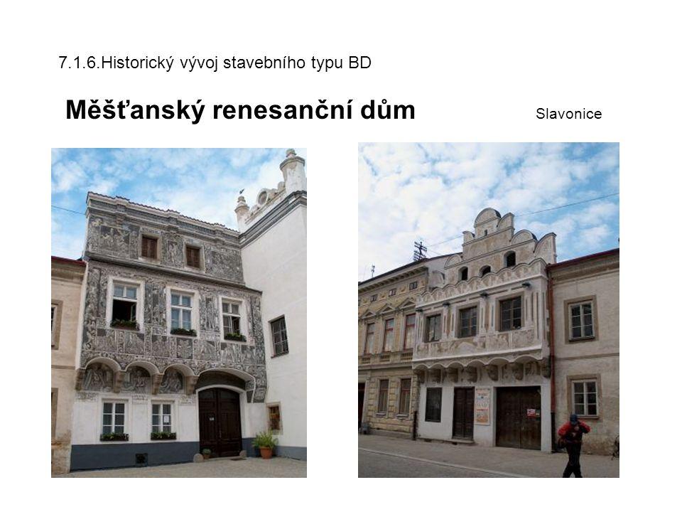 7.1.3.Historický vývoj stavebního typu BD Měšťanský barokní dům země zničená 30.letou válkou, prosperita až v 18.stol.