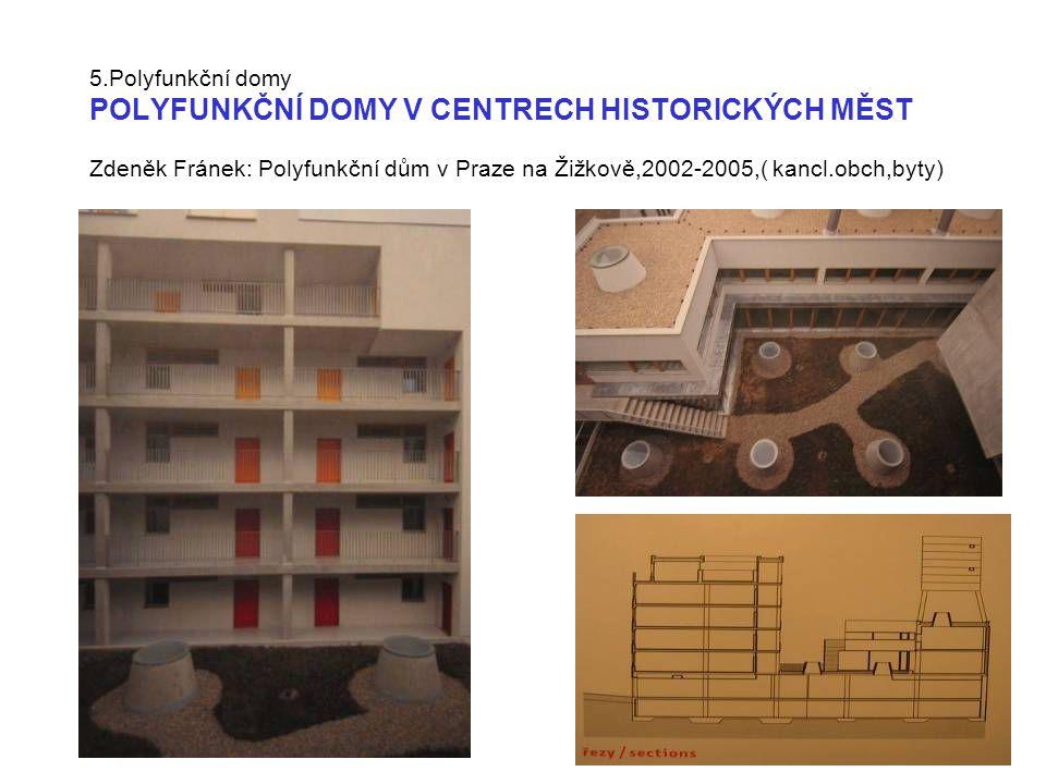 5.Polyfunkční domy POLYFUNKČNÍ DOMY Zdeněk Fránek: Polyfunkční dům v Praze