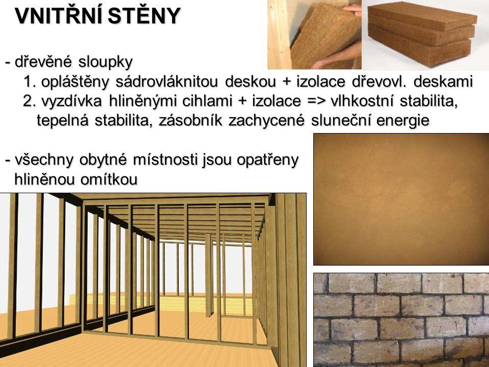 VNITŘNÍ STĚNY - dřevěné sloupky 1. opláštěny sádrovláknitou deskou + izolace dřevovl. deskami 1. opláštěny sádrovláknitou deskou + izolace dřevovl. de