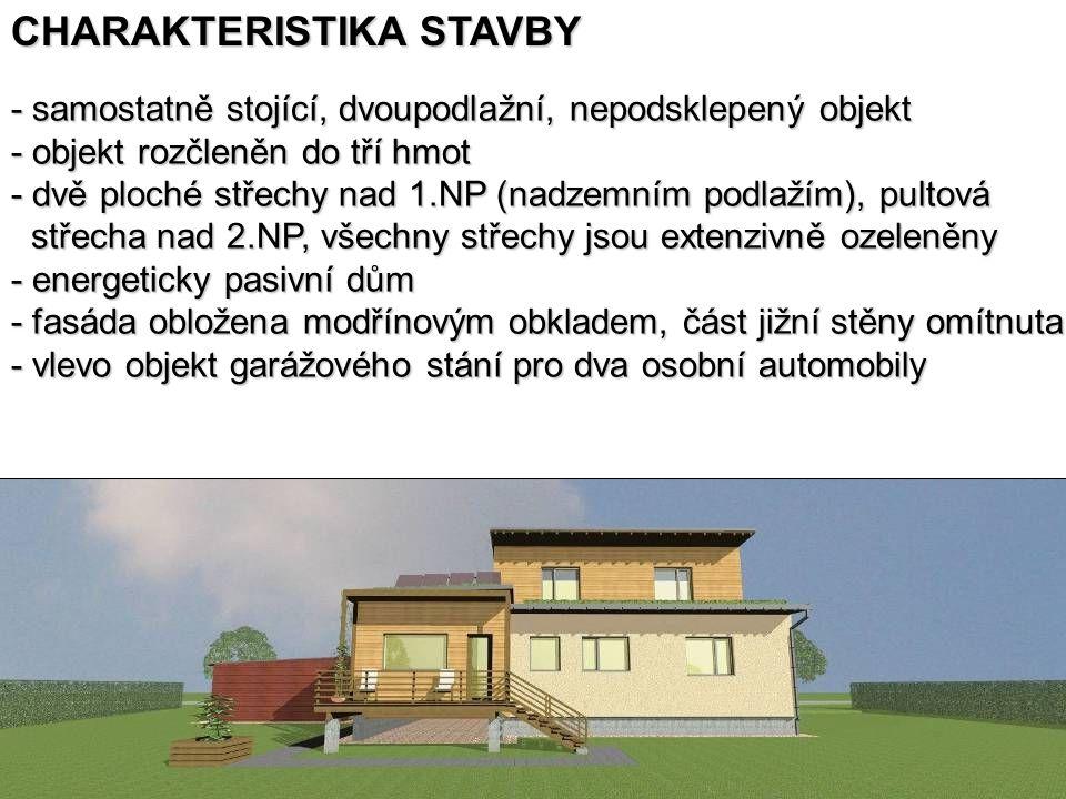 - samostatně stojící, dvoupodlažní, nepodsklepený objekt - objekt rozčleněn do tří hmot - dvě ploché střechy nad 1.NP (nadzemním podlažím), pultová střecha nad 2.NP, všechny střechy jsou extenzivně ozeleněny střecha nad 2.NP, všechny střechy jsou extenzivně ozeleněny - energeticky pasivní dům - fasáda obložena modřínovým obkladem, část jižní stěny omítnuta - vlevo objekt garážového stání pro dva osobní automobily CHARAKTERISTIKA STAVBY