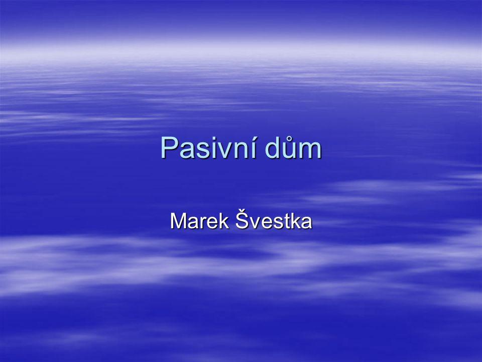 Pasivní dům Marek Švestka