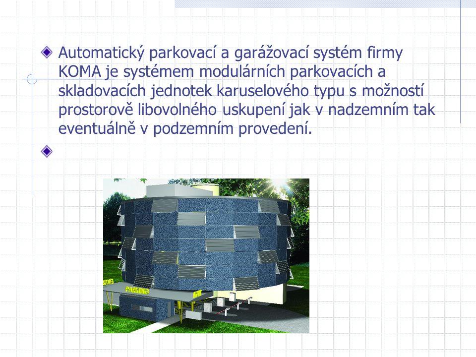 Automatický parkovací a garážovací systém firmy KOMA je systémem modulárních parkovacích a skladovacích jednotek karuselového typu s možností prostoro
