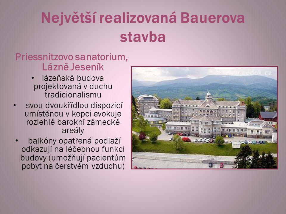 Největší realizovaná Bauerova stavba Priessnitzovo sanatorium, Lázně Jeseník lázeňská budova projektovaná v duchu tradicionalismu svou dvoukřídlou dis
