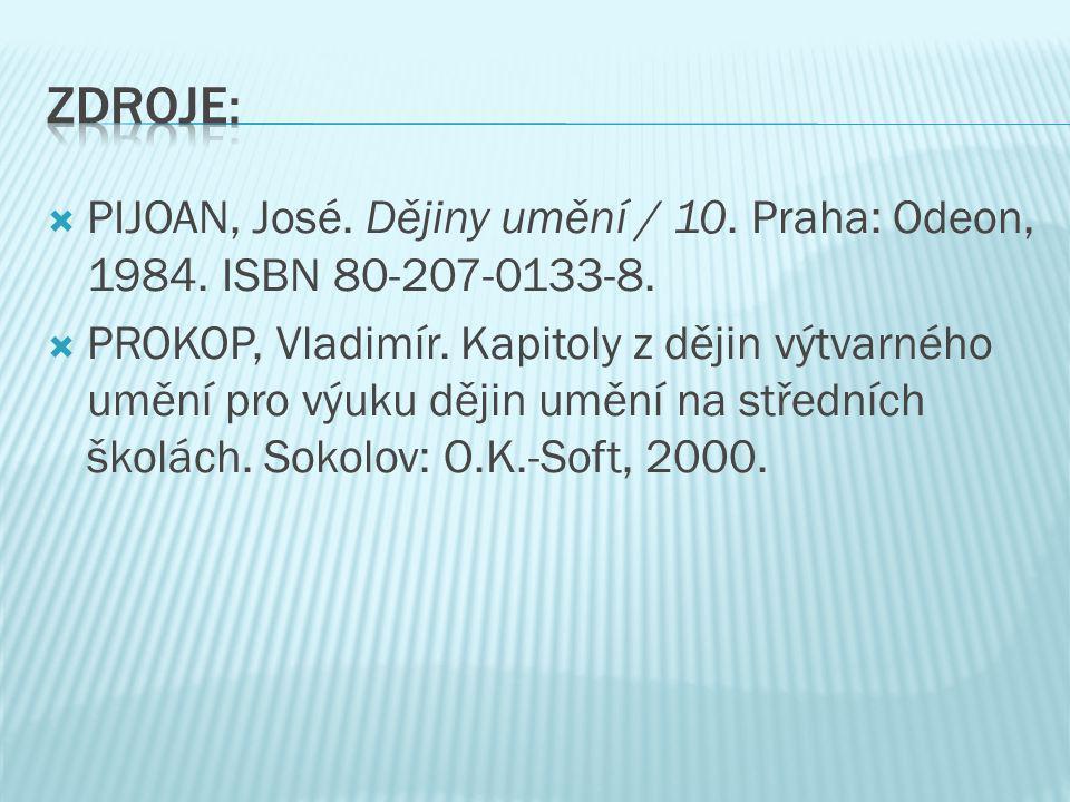  PIJOAN, José. Dějiny umění / 10. Praha: Odeon, 1984. ISBN 80-207-0133-8.  PROKOP, Vladimír. Kapitoly z dějin výtvarného umění pro výuku dějin umění