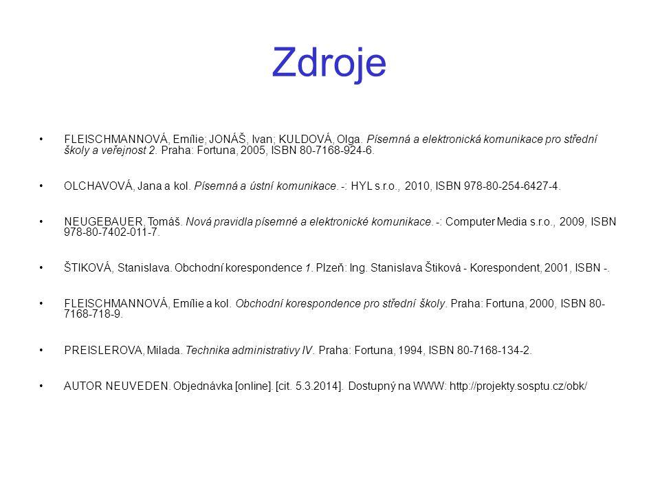 Zdroje FLEISCHMANNOVÁ, Emílie; JONÁŠ, Ivan; KULDOVÁ, Olga.
