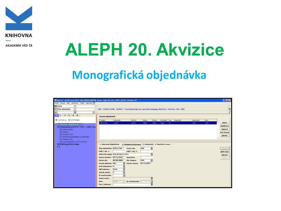 ALEPH 20. Akvizice Monografická objednávka