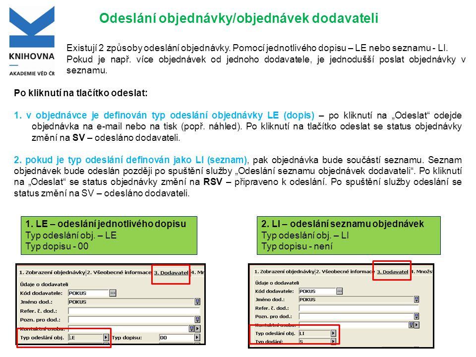 Odeslání objednávky/objednávek dodavateli Po kliknutí na tlačítko odeslat: 1. v objednávce je definován typ odeslání objednávky LE (dopis) – po kliknu