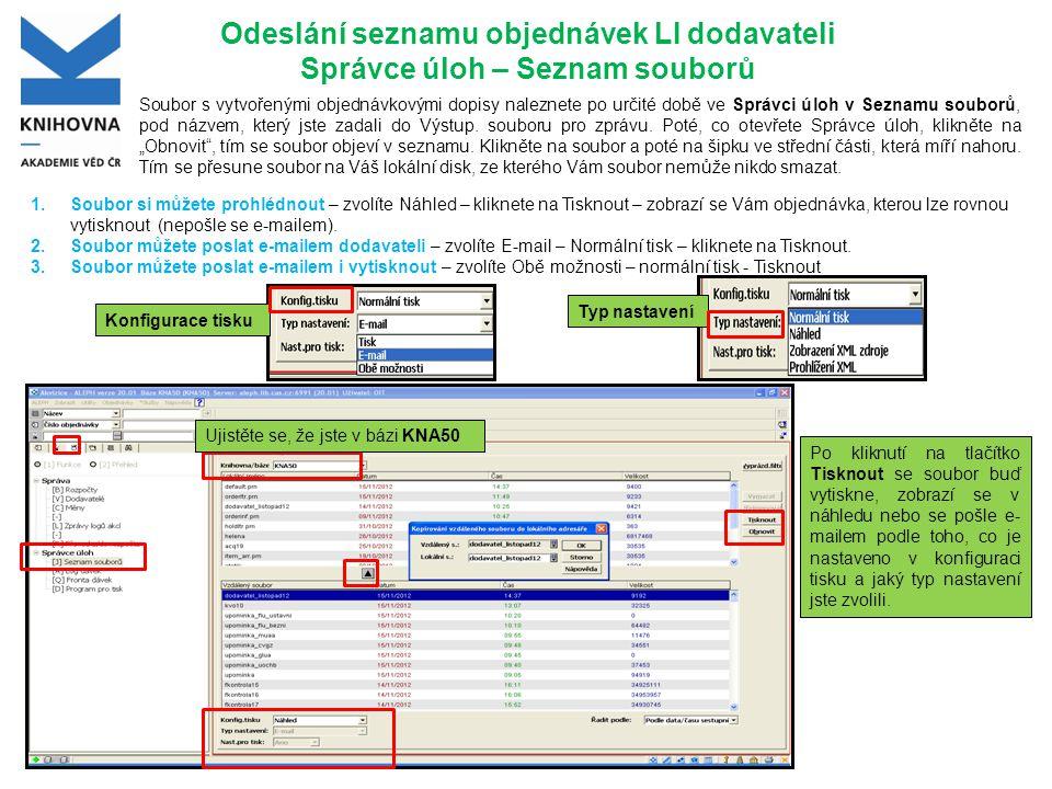 Odeslání seznamu objednávek LI dodavateli Správce úloh – Seznam souborů Soubor s vytvořenými objednávkovými dopisy naleznete po určité době ve Správci