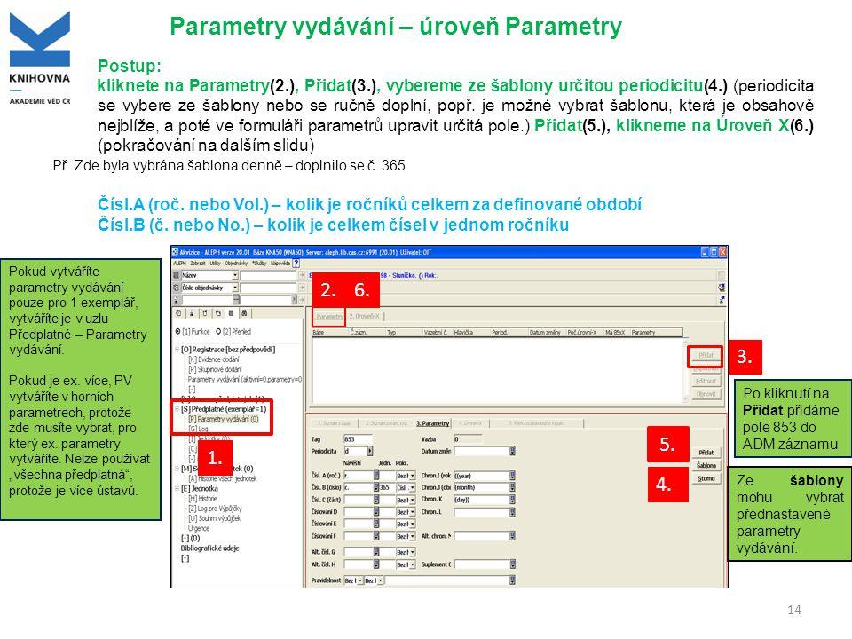Parametry vydávání – úroveň Parametry Ze šablony mohu vybrat přednastavené parametry vydávání.