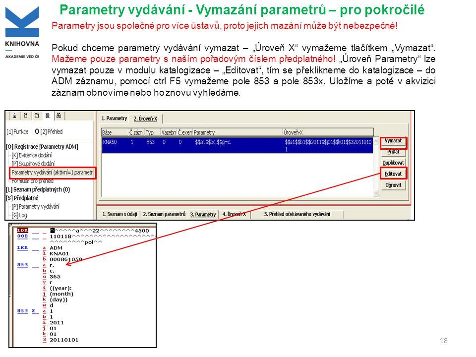 Parametry vydávání - Vymazání parametrů – pro pokročilé 18 Parametry jsou společné pro více ústavů, proto jejich mazání může být nebezpečné.