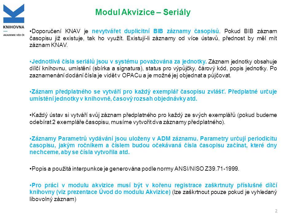 Parametry vydávání Parametry vydávání jsou uloženy v administrativním záznamu (ADM).