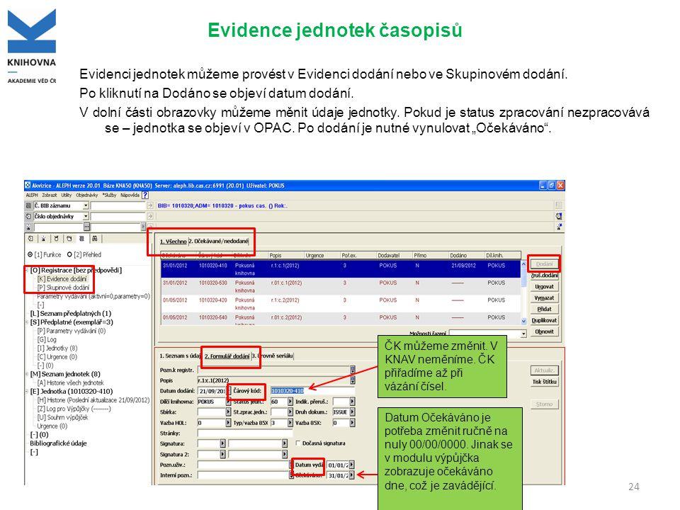 Evidence jednotek časopisů Evidenci jednotek můžeme provést v Evidenci dodání nebo ve Skupinovém dodání.