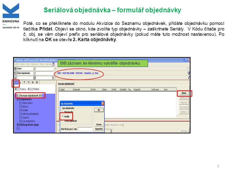 6 Seriálová objednávka – 2.Karta Všeobecné informace Ve 2.