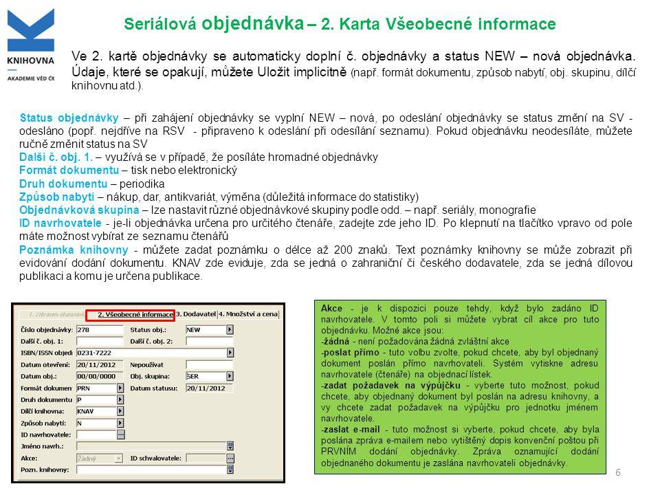 Kontakty Problém s modulem akvizice: aleph@knav.cz Problém týkající se správného zápisu časopisu: barvirova@knav.cz Pokud nenajdete v dodavatelích záznam dodavatele, kterému chcete poslat objednávku, obraťte se na: akviz@knav.cz 27 http://www.lib.cas.cz/pro-knihovniky/knihovni-system-aleph/podpora/ Správný přípis jednotek časopisů, prezentace a manuály k akvizici viz: