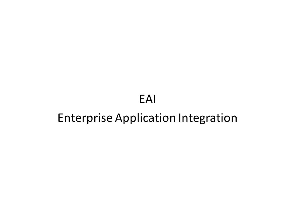 EAI Enterprise Application Integration