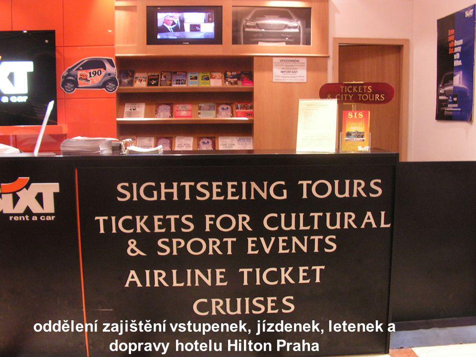 oddělení zajištění vstupenek, jízdenek, letenek a dopravy hotelu Hilton Praha