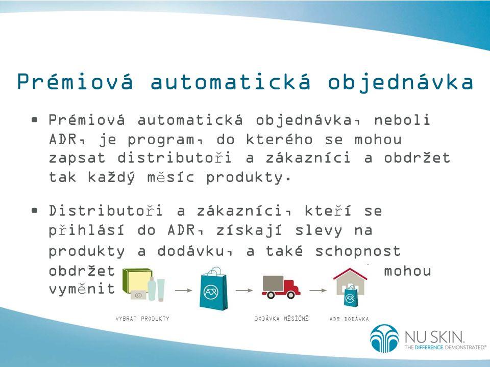 Prémiová automatická objednávka Prémiová automatická objednávka, neboli ADR, je program, do kterého se mohou zapsat distributoři a zákazníci a obdržet tak každý měsíc produkty.