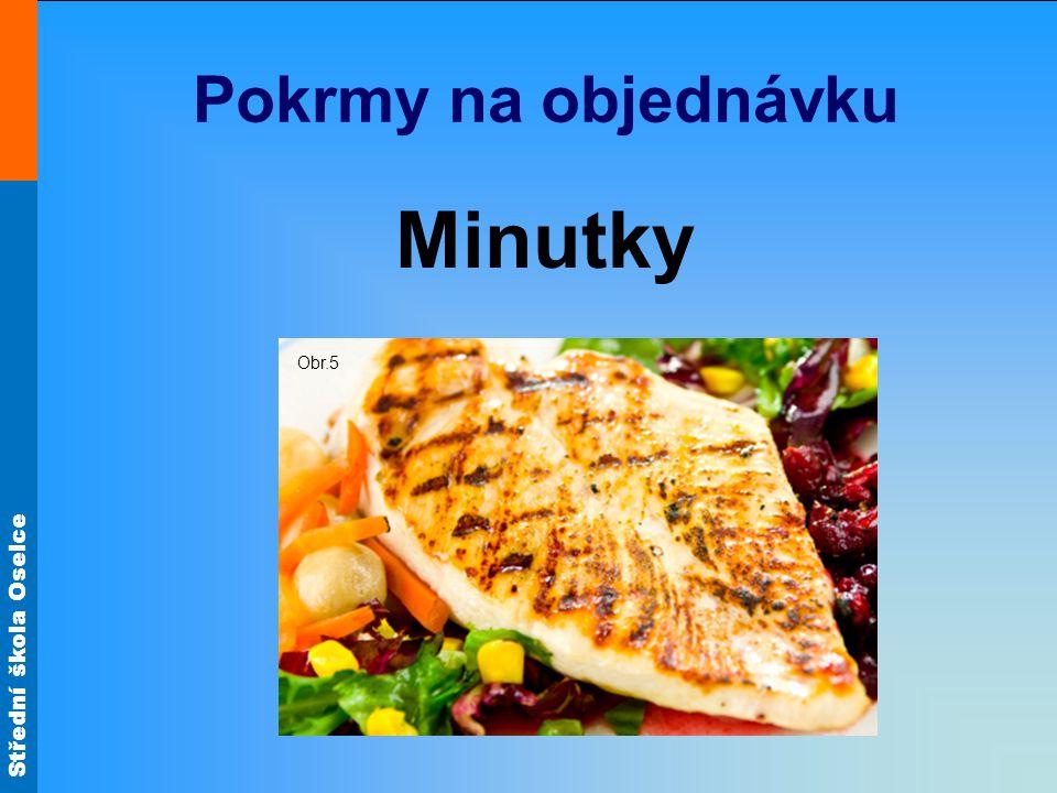 Střední škola Oselce Pokrmy na objednávku Minutky Obr.5